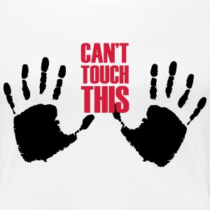 Can not touch this (2 hands) - Women's Premium T-Shirt