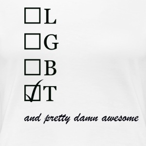 Mens / Trans and pretty damn awesome - Dame premium T-shirt