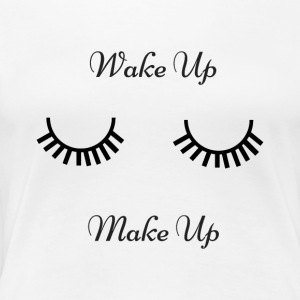 Word wakker en make-up - Vrouwen Premium T-shirt