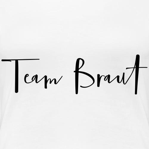 Team Braut Junggesellinnenabschied - Frauen Premium T-Shirt