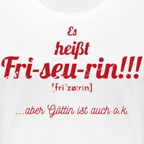 Es heißt Friseurin Motiv für Frisörinnen rot - Frauen Premium T-Shirt