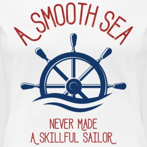 En Glat Hav Never Made en dygtig Sailor - Dame premium T-shirt
