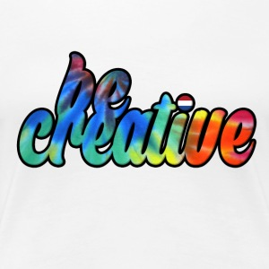 Be Creative T-shirt - Vrouwen Premium T-shirt