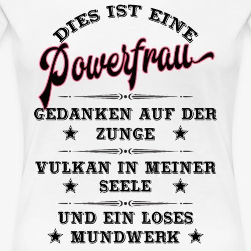 Dies ist eine Powerfrau - Frauen Premium T-Shirt