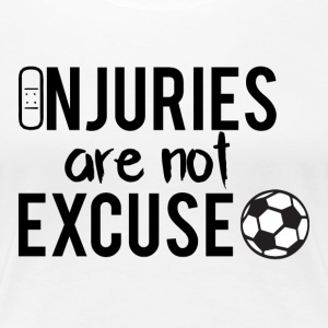 Fußball: Injuries are not excuse! - Frauen Premium T-Shirt