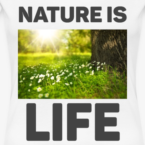 nature is life - Women's Premium T-Shirt
