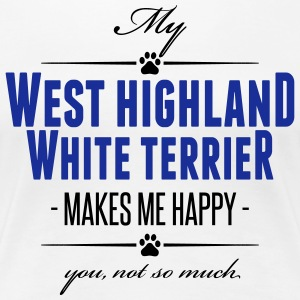 My West Highland White Terrier makes me happy - Frauen Premium T-Shirt