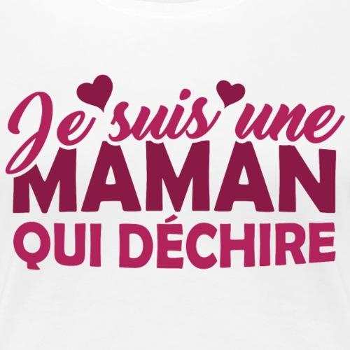 T-shirt Fete des Meres - Maman qui déchire