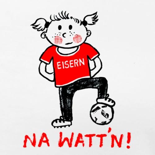 Na Wattn Maedchen - Frauen Premium T-Shirt