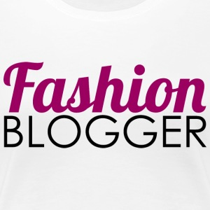 Fashion Blogger - Women's Premium T-Shirt