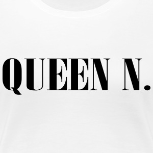 Queen N. You are the Queen! - Women's Premium T-Shirt