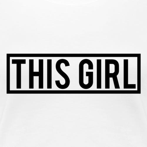 This Girl - Women's Premium T-Shirt