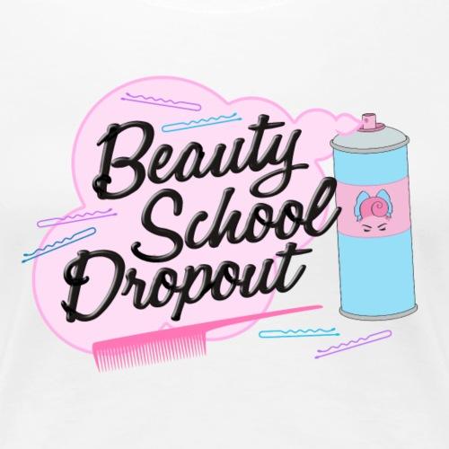 Beauty School Dropout - Women's Premium T-Shirt