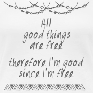 Hippie / Hippies: All good things are free there .. - Women's Premium T-Shirt