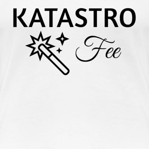 KATASTROFee - Frauen Premium T-Shirt