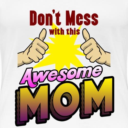 Awesome mom family shirt for birthday or christmas - Frauen Premium T-Shirt