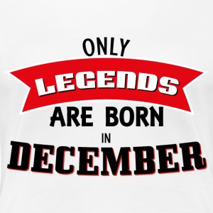 Legends Born in December - Women's Premium T-Shirt