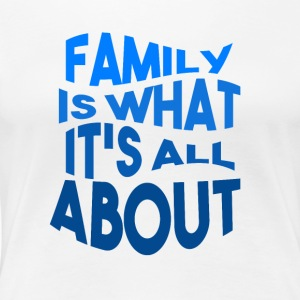 Family - Love - Premium T-skjorte for kvinner
