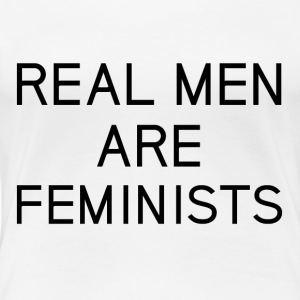 real_men_are_feminists - Camiseta premium mujer