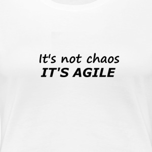 Chaos is Agile - Vrouwen Premium T-shirt