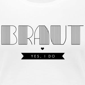 ArtDeco – Braut – Yes, I do - Frauen Premium T-Shirt
