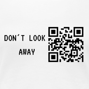Do not look away - Women's Premium T-Shirt