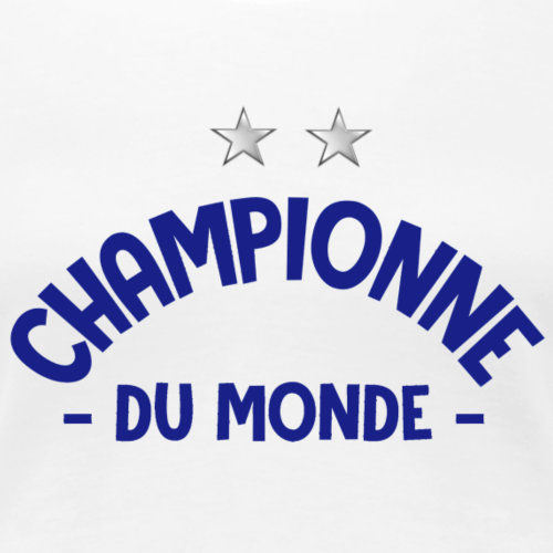 Championne du monde - T-shirt Premium Femme