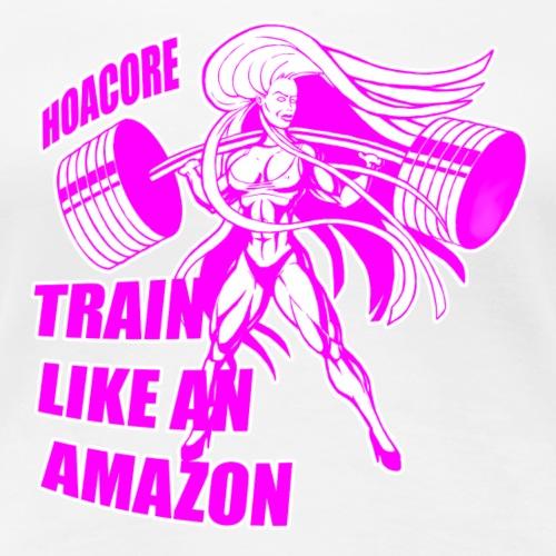 Hoacore - Train like an Amazon - Frauen Premium T-Shirt