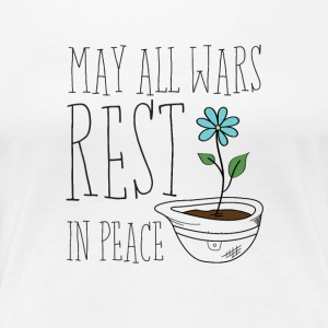May All Wars Rest In Peace - Frauen Premium T-Shirt