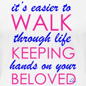 It's Easier to walk through life ... - Women's Premium T-Shirt