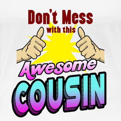 Awesome cousin family shirt for birthday - Frauen Premium T-Shirt