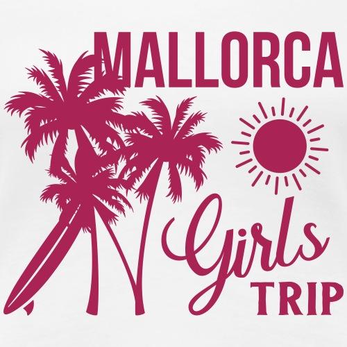 Mallorca Girls Trip - Frauen Premium T-Shirt