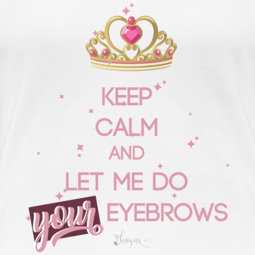 keep calm eyebrows rose - Frauen Premium T-Shirt