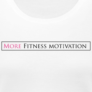 Female More fitness Motivation white/pink - Vrouwen Premium T-shirt