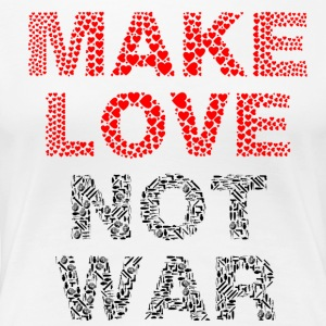 Make Love Not War - Premium T-skjorte for kvinner