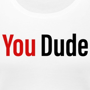 YouDude - Social Media friends - Women's Premium T-Shirt