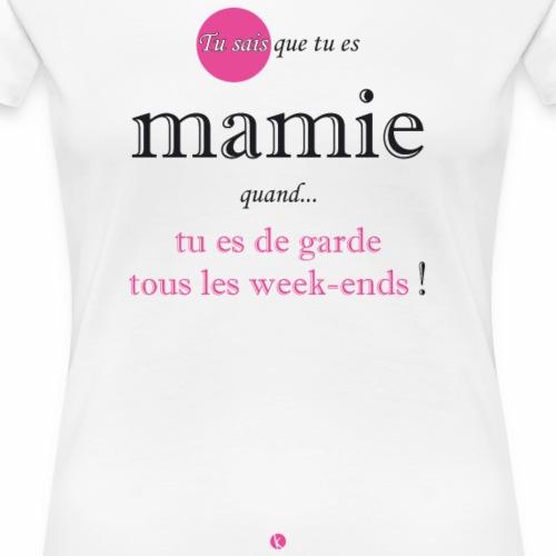 Tu sais que tu es mamie quand... - T-shirt Premium Femme
