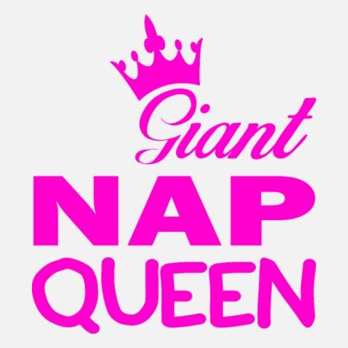 Giant NAP QUEEN T Shirt für Frau, Mädchen, Baby - Frauen Premium T-Shirt