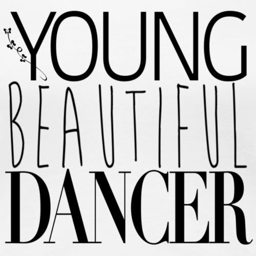 Young Beautiful Dancer - black - Frauen Premium T-Shirt