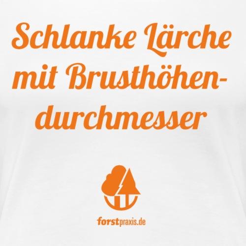 forstpraxis Schlanke Lärche orange - Frauen Premium T-Shirt