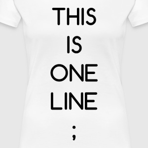 This Is One Line; - Women's Premium T-Shirt