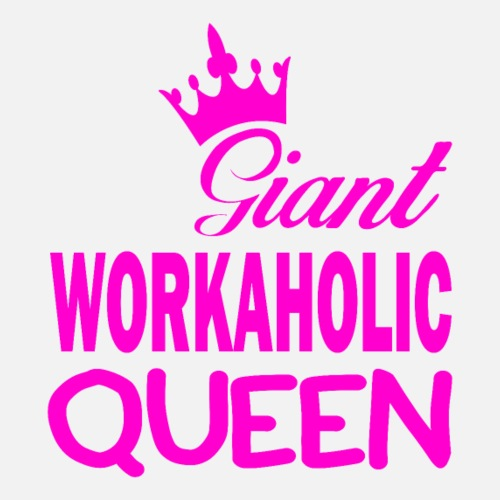 Giant WORKAHOLIC QUEEN - Frauen Premium T-Shirt