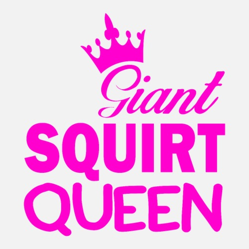 Giant SQUIRT QUEEN - Frauen Premium T-Shirt