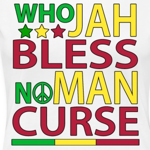 Who Jah Bless No Man Curse - Women's Premium T-Shirt