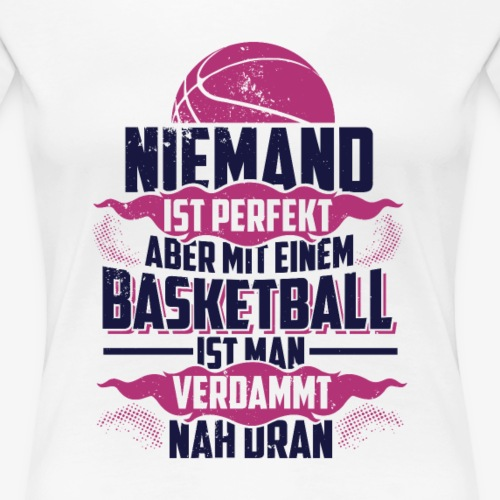 Niemand ist perfekt (PInk) - Basketballshirt - Frauen Premium T-Shirt