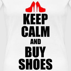 keep calm and buy shoes - Women's Premium T-Shirt