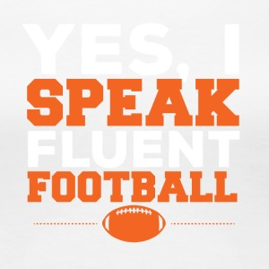 Football: Yes, I Speak fluent football - Women's Premium T-Shirt