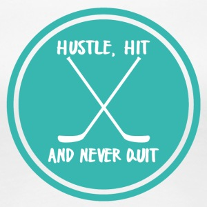 Eishockey: Hustle, Hit and never Quit. - Frauen Premium T-Shirt