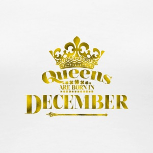 QEENS are born in DECEMBER - Women's Premium T-Shirt