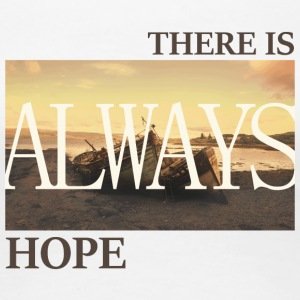 There_is_always_hope_slim_picture_natural - Premium-T-shirt dam